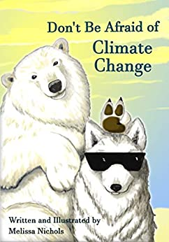 Don't be afraid of climate change